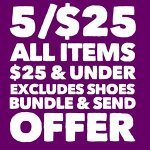 5/$25 all items $25 & under excludes shoes